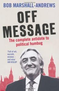 Off Message - Bob Marshall-Andrews
