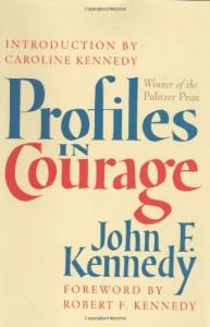 Profiles in Courage - John F. Kennedy, Caroline Kennedy, Robert F. Kennedy
