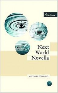 Next World Novella - Matthias Politycki