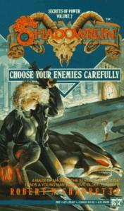 Choose Your Enemies Carefully - Robert N. Charrette