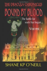 Bound By Blood: Volume 1 (Bound By Blood, #1) - Shane K.P. O'Neill