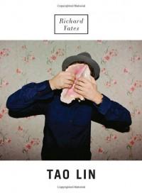 Richard Yates - Tao Lin