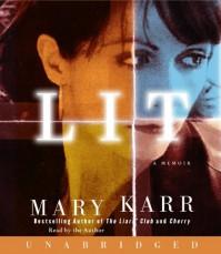 Lit: A Memoir - Mary Karr