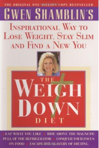 The Weigh Down Diet - Gwen Shamblin