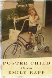 Poster Child: A Memoir - Emily Rapp
