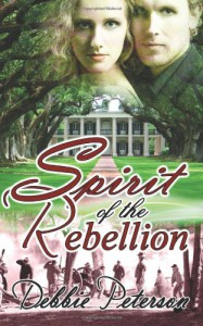 Spirit of the Rebellion - Debbie Peterson