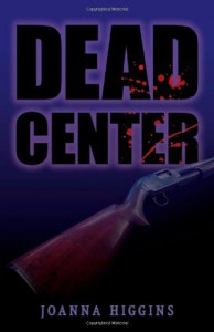 Dead Center - Joanna Higgins