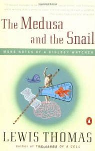 The Medusa and the Snail: More Notes of a Biology Watcher - Lewis Thomas