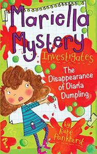 Mariella Mystery Investigates The Disappearance of Diana Dumpling (Mariella Mysteries) - Kate Pankhurst