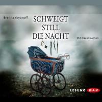 Schweigt still die Nacht - Der Audio Verlag, Brenna Yovanoff, David Nathan