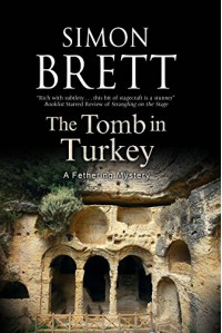 The Tomb in Turkey: A Fethering mystery - Simon Brett
