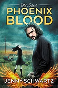 Phoenix Blood (Old School Book 1) - Jenny Schwartz
