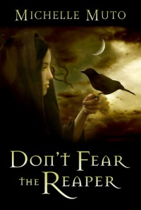 Don't Fear the Reaper - Michelle Muto