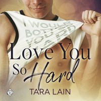 Love You So Hard - Tara Lain