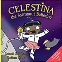 Celestina The Astronaut Ballerina - Graham Evans, Donald Jacobsen