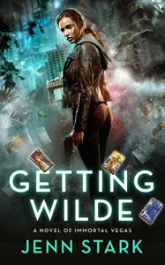 Getting Wilde: Immortal Vegas, Book 1 - Jenn Stark