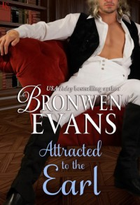 Attracted to the Earl - Bronwen Evans