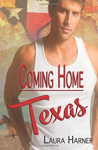 Coming Home Texas (Volume 1) - Laura Harner