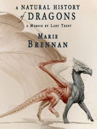 A Natural History of Dragons: A Memoir by Lady Trent - Kate Reading, Marie Brennan