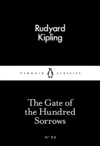 The Gate of the Hundred Sorrows (Little Black Classics #24) - Rudyard Kipling