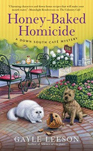 Honey-Baked Homicide (A Down South Café Mystery) - Gayle Leeson