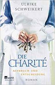 Die Charite - Aufbruch und Entscheidung - Ulrike Schweikert