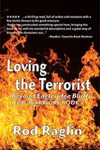 Loving the Terrorist: Beyond Eagleridge Bluffs (ECO-WARRIORS Book 2) - Rod Raglin