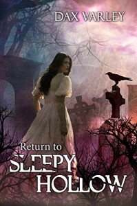 Return to Sleepy Hollow (Sleepy Hollow Series Book 2) - Dax Varley