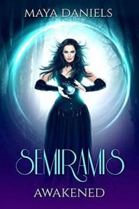 Awakened (Semiramis #1) - Maya Daniels