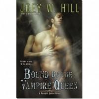 Bound by the Vampire Queen (Vampire Queen, #8) - Joey W. Hill