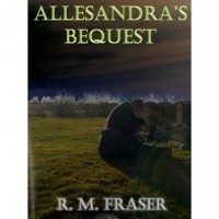Allesandra's Bequest - R.M. Fraser