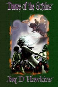 Dance Of The Goblins - Jaq D. Hawkins