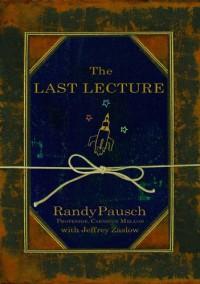 The Last Lecture - Randy Pausch, Jeffrey Zaslow, Erik Singer