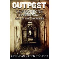 Outpost Episode Two Out of the Darkness (Outpost Season One) - Finnean Nilsen Projects