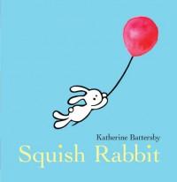 Squish Rabbit - Katherine Battersby