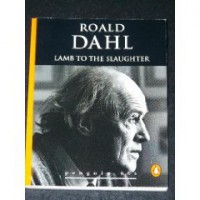 Lamb to the Slaughter (and Other Stories) - Roald Dahl