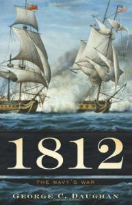 1812: The Navy's War - George C. Daughan