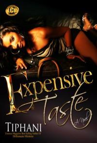 Expensive Taste - Tiphani