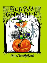 Scary Godmother: Omnibus - Jill Thompson