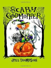 Scary Godmother: Omnibus - Jill Thompson
