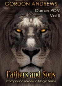 Curran, Vol. II: Fathers and Sons (Curran POV #2) - Ilona Andrews, Gordon  Andrews