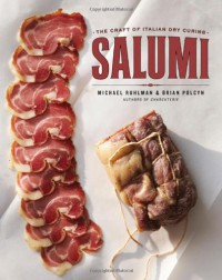 Salumi: The Craft of Italian Dry Curing - Brian Polcyn, Michael Ruhlman