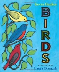 Birds - Kevin Henkes, Laura Dronzek