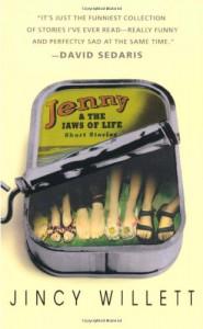 Jenny and the Jaws of Life: Short Stories - Jincy Willett, David Sedaris