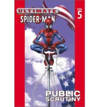 Ultimate Spider-Man, Vol. 5: Public Scrutiny - Brian Michael Bendis, Mark Bagley