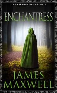 Enchantress (The Evermen Saga, Book 1) - James Maxwell