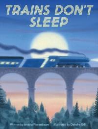 Trains Don't Sleep - Andria Rosenbaum