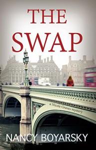 The Swap: A Nicole Graves Mystery (Nicole Graves Mysteries Book 1) - Nancy Boyarsky