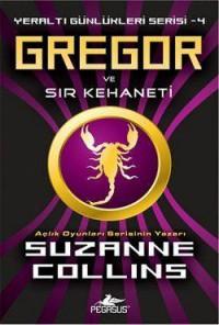 Gregor ve Sır Kehaneti (Yeraltı Günlükleri, #4) - Suzanne  Collins