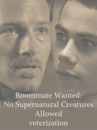 Roommate Wanted: No Supernatural Creatures Allowed - veterization